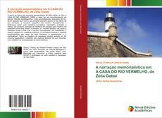 Bookcover of A narração memorialística em A CASA DO RIO VERMELHO, de Zélia Gattai