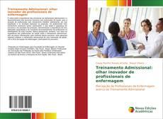 Treinamento Admissional: olhar inovador de profissionais de enfermagem kitap kapağı