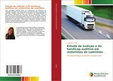 Capa do livro de Estudo da audição e do handicap auditivo em motoristas de caminhão