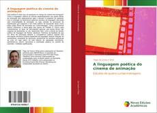Bookcover of A linguagem poética do cinema de animação