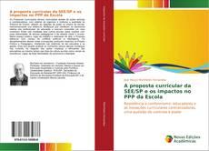 Bookcover of A proposta curricular da SEE/SP e os impactos no PPP da Escola