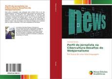 Обложка Perfil do Jornalista na Cibercultura:Desafios do Webjornalismo