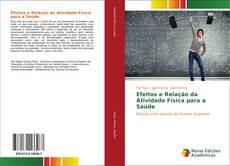 Bookcover of Efeitos e Relação da Atividade Física para a Saúde