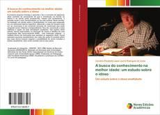 Capa do livro de A busca do conhecimento na melhor idade: um estudo sobre o idoso
