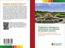 Capa do livro de Imaginário, paisagens e urbanização em Goiânia: Os parques urbanos
