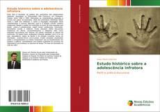 Bookcover of Estudo histórico sobre a adolescência infratora
