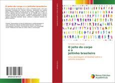 Bookcover of O jeito do corpo e o jeitinho brasileiro
