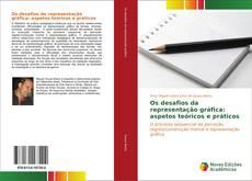 Capa do livro de Os desafios da representação gráfica: aspetos teóricos e práticos