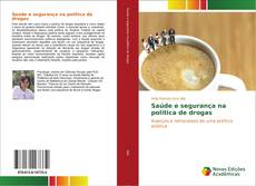 Bookcover of Saúde e segurança na política de drogas