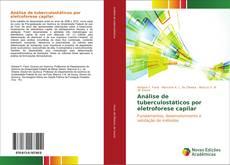 Bookcover of Análise de tuberculostáticos por eletroforese capilar