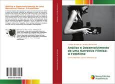Bookcover of Análise e Desenvolvimento de uma Narrativa Fílmica: O Fotofilme