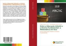 Bookcover of Entre a Educação Infantil e o Ensino Fundamental: a Matemática em foco