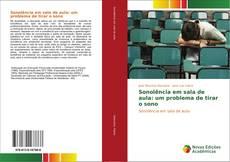 Bookcover of Sonolência em sala de aula: um problema de tirar o sono