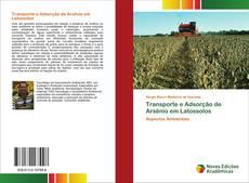 Copertina di Transporte e Adsorção de Arsênio em Latossolos