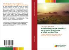 Copertina di Influência da rota alcoólica na organofilização de argilas bentonítica