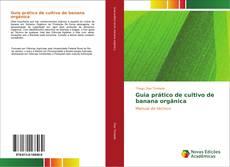 Bookcover of Guia prático de cultivo de banana orgânica