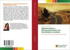 Capa do livro de Aglomeração e desenvolvimento em localidades remotas