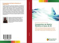 Bookcover of Compósitos de Matriz Metálica à base de Ni