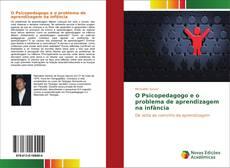 Bookcover of O Psicopedagogo e o problema de aprendizagem na infância