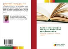 Capa do livro de Como realizar exercício físico para hipertensão arterial sistêmica