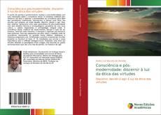 Portada del libro de Consciência e pós-modernidade: discernir à luz da ética das virtudes