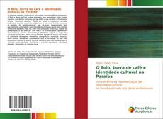 Обложка O Bolo, borra de café e identidade cultural na Paraíba