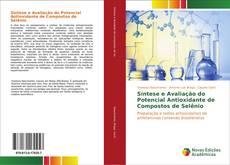 Bookcover of Síntese e Avaliação do Potencial Antioxidante de Compostos de Selênio