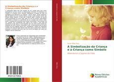 Capa do livro de A Simbolização da Criança e a Criança como Simbolo