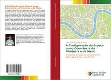 Bookcover of A Configuração do Espaço como Ocorrência da Violência e do Medo