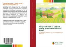 Bookcover of Cooperativismo, Capital Social e Desenvolvimento Local: