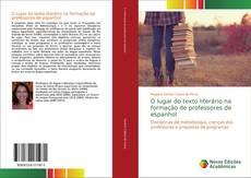Bookcover of O lugar do texto literário na formação de professores de espanhol
