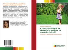 Bookcover of A transversalidade da experiência estética na educação infantil
