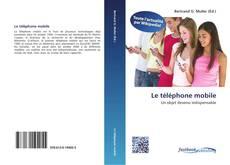 Bookcover of Le téléphone mobile