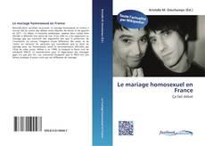 Bookcover of Le mariage homosexuel en France