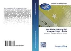 Couverture de Die Finanzierung der Europäischen Union
