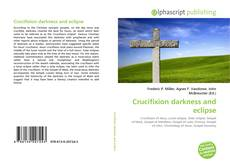 Crucifixion darkness and eclipse kitap kapağı