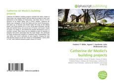 Capa do livro de Catherine de' Medici's building projects