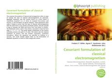 Bookcover of Covariant formulation of classical electromagnetism