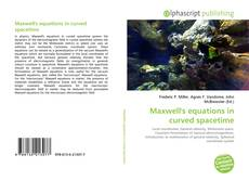 Bookcover of Maxwell's equations in curved spacetime