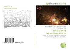 Bookcover of Future of an expanding universe
