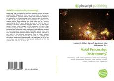Bookcover of Axial Precession (Astronomy)