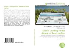 Bookcover of Events Leading to the Attack on Pearl Harbor