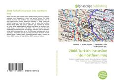 Bookcover of 2008 Turkish incursion into northern Iraq