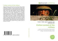 Couverture de Civilian control of the military