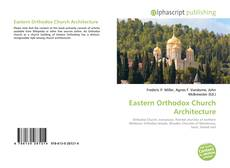 Bookcover of Eastern Orthodox Church Architecture
