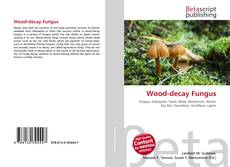 Bookcover of Wood-decay Fungus