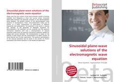 Portada del libro de Sinusoidal plane-wave solutions of the electromagnetic wave equation