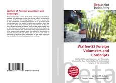 Borítókép a  Waffen-SS Foreign Volunteers and Conscripts - hoz
