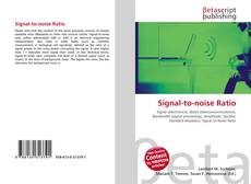 Bookcover of Signal-to-noise Ratio