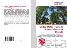 Copertina di United States – Canada Softwood Lumber Dispute